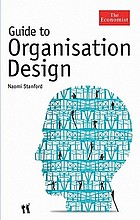 Guide to organisation design : creating high-performing and adaptable enterprises