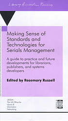 Making Sense of Standards and Technologies for Serials Management: A Guide to Practice and Future Developments for Librarians, Publishers and Systems Developers.