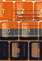 Researching online foreign language interaction and exchange : theories, methods and challenges