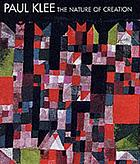 Paul Klee : the nature of creation, works 1914-1940