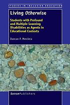 Living otherwise : students with profound and multiple learning disabilities as agents in educational contexts