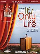 Selections from It's only life : a new musical revue