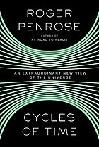 Cycles of time : an extraordinary new view of the universe