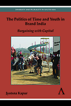The politics of time and youth in brand India : bargaining with capital