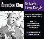 The concise King : featuring recordings of Dr. Martin Luther King, Jr.