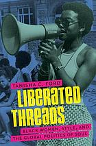 Liberated threads : Black women, style, and the global politics of soul