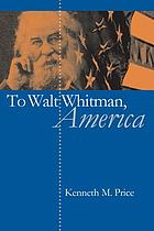 To Walt Whitman, America