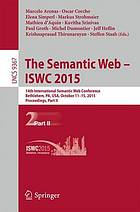 The semantic web -- ISWC 2015 : 14th International Semantic Web Conference, Bethlehem, PA, USA, October 11-15, 2015, Proceedings. Part II
