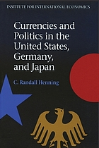 Currencies and politics in the United States, Germany, and Japan