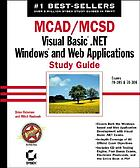 MCAD/MCSD : Visual Basic .NET Windows and web applications study guide
