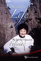 A passion for life : my life-time companion, Felicia