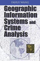 Geographic Information Systems and Crime Analysis cover image