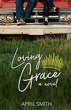 Loving Grace : a novel