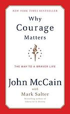 Why courage matters : the way to a braver life