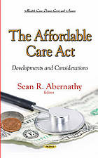 The affordable care act : developments and considerations