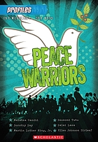 Peace warriors : Mahatma Gandhi, Dorothy Day, Martin Luther King, Jr., Desmond Tutu, Dalai Lama, Ellen Johnson Sirleaf