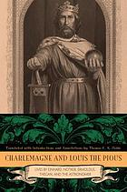 Charlemagne and Louis the Pious : the lives by Einhard, Notker, Ermoldus, Thegan, and the Astronomer