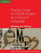 Practice tests for igcse english as a second language reading and writing b.