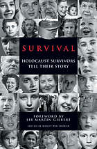 Survival : holocaust survivors tell their story