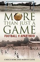 More than just a game : football v apartheid