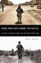 Those who have borne the battle : a history of America's wars and those who fought them