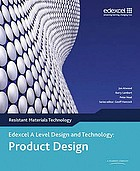Edexcel A level design and technology product design : resistant materials technology