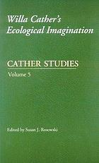 Willa Cather's ecological imagination