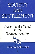 Society and settlement : Jewish land of Israel in the twentieth century