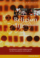 Religion in life orientation : a facilitator's multi-religion guide for the foundational school phase