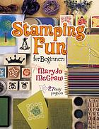 Stamping fun for beginners : 27 easy projects