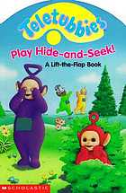 Teletubbies play hide-and-seek! : a lift-the-flap book