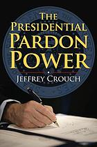 The presidential pardon power
