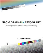From design into print : preparing graphics and text for professional printing