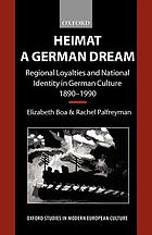 Heimat : a German dream : regional loyalties and national identity in German culture, 1890-1990
