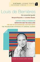 Louis de Bernières : Captain Corelli's mandolin ; the war of Don Emmanuel's nether parts ; Señor Vivo and the coca lord ; the troublesome offspring of Cardinal Guzman