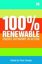 100% renewable : energy autonomy in action