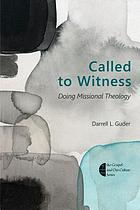 Called to witness : doing missional theology