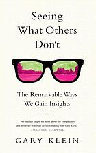Seeing what others don't : the remarkable ways we gain insights