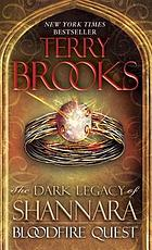Bloodfire quest : the dark legacy of Shannara