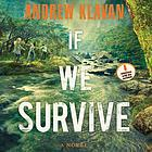 If we survive : a novel