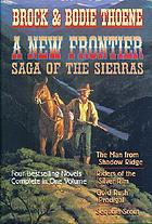 A new frontier : saga of the Sierras : four bestselling novels complete in one volume