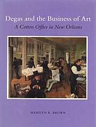 Degas and the business of art : a cotton office in New Orleans