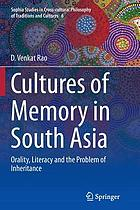 Cultures of memory in South Asia : orality, literacy and the problem of inheritance