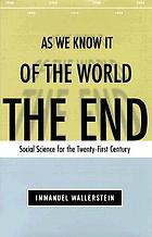 The end of the world as we know it : social science for the twenty-first century