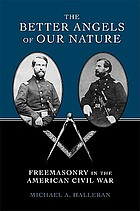 The better angels of our nature : freemasonry in the American Civil War