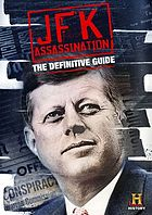 JFK assassination : the definitive guide