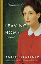 Leaving home : a novel