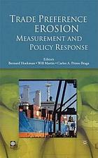 Trade preference erosion : measurement and policy response