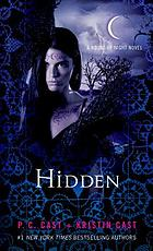 Hidden : a House of Night novel