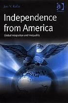 Independence from America : global integration and inequality